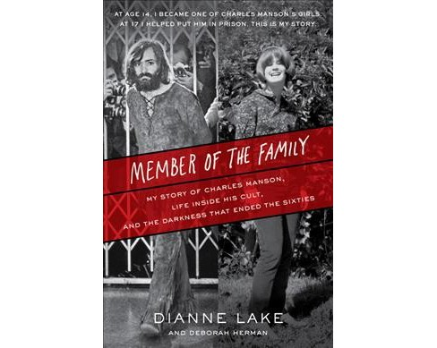 Member of the Family : My Story of Charles Manson, Life Inside His Cult, and the Darkness That Ended the - image 1 of 1