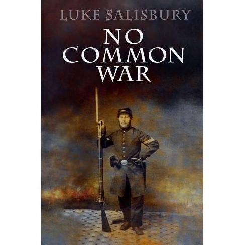 No Common War - by  Luke Salisbury (Hardcover) - image 1 of 1