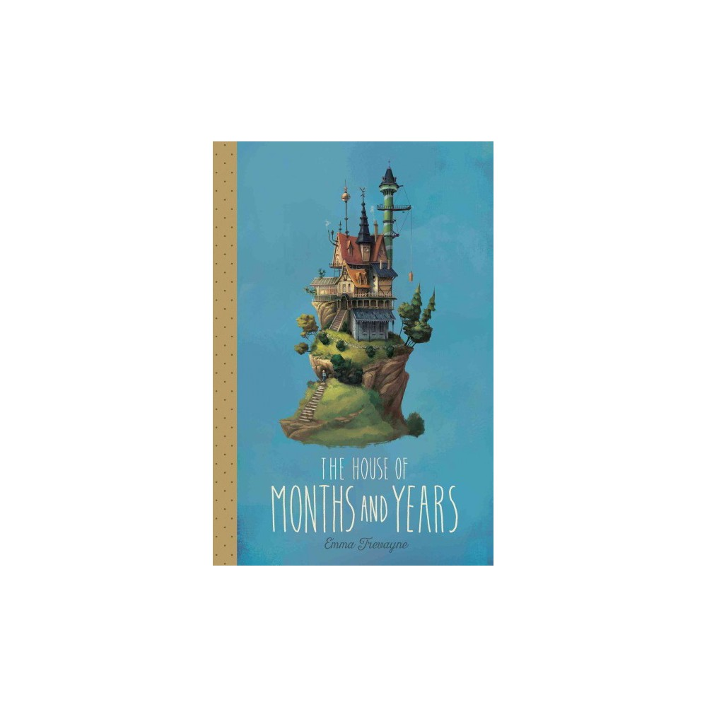 House of Months and Years (Hardcover) (Emma Trevayne)