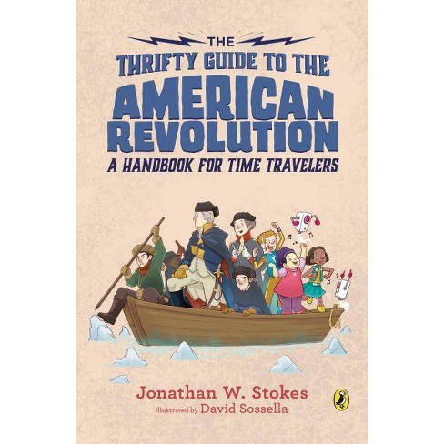 The Thrifty Guide to the American Revolution - (Thrifty Guides) by  Jonathan W Stokes (Paperback) - image 1 of 1