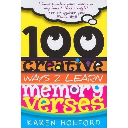 100 Creative Ways 2 Learn Memory Verses - by  Karen Holford (Paperback) - image 1 of 1