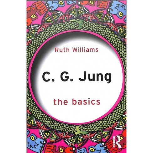 C G Jung The Basics Basics By Ruth Williams Paperback Target