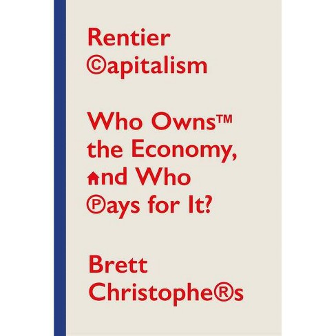 Rentier Capitalism - by  Brett Christophers (Hardcover) - image 1 of 1