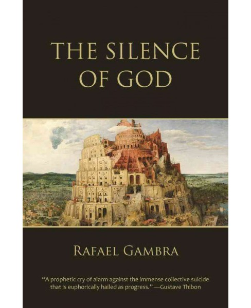 Silence of God -  by Rafael Gambra (Hardcover) - image 1 of 1