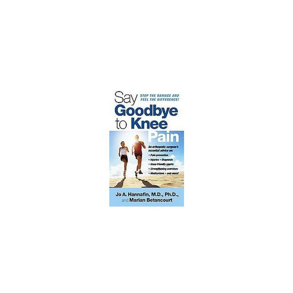 Say Goodbye to Knee Pain (Paperback) (Jo A. Hannafin)