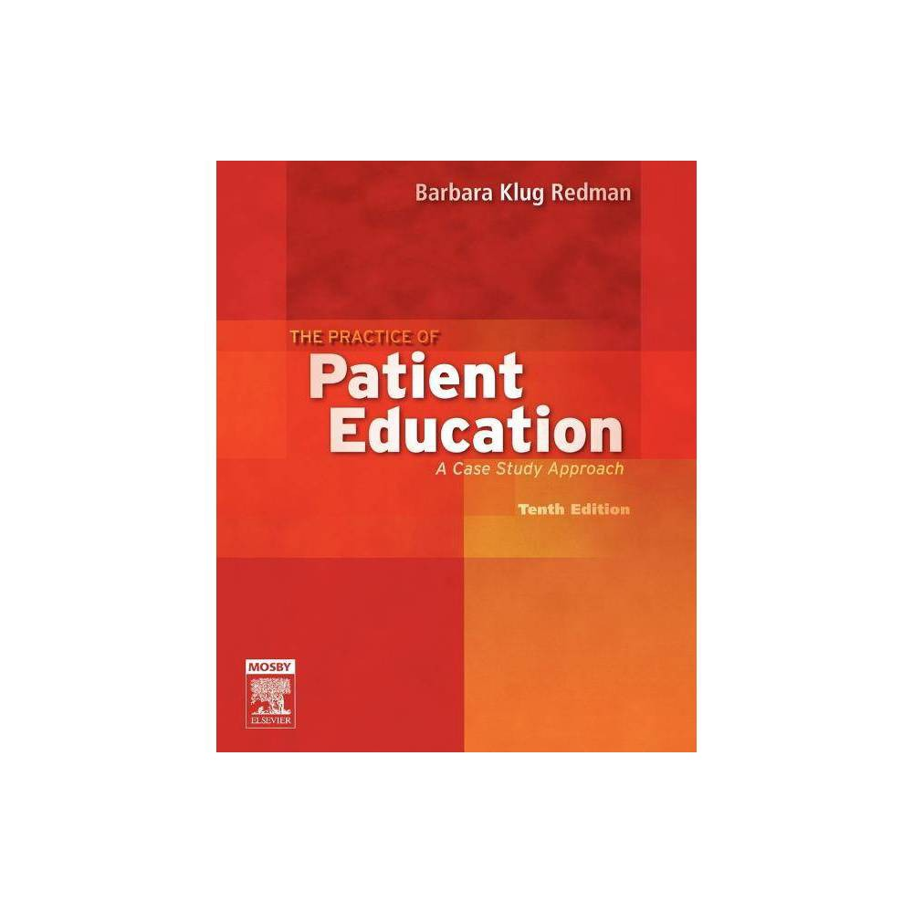 The Practice Of Patient Education 10th Edition By Barbara Klug Redman Paperback