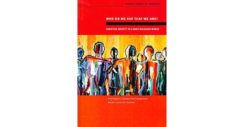 Who Do We Say That We Are? : Christian Identity in a Multi-Religious World (Paperback) - image 1 of 1