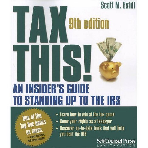Tax This! - (Tax This!: An Insider's Guide to Standing Up to the IRS) 9 Edition by  Scott M Estill - image 1 of 1