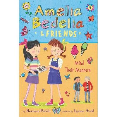 Amelia Bedelia & Friends #5: Amelia Bedelia & Friends Mind Their Manners - (Amelia Bedelia & Friends, 5) by Herman Parish (Paperback)