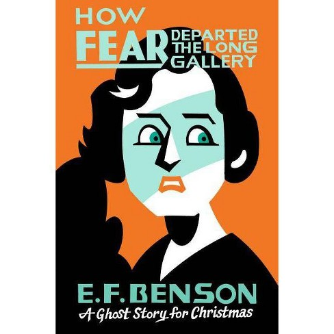 How Fear Departed the Long Gallery - (Seth's Christmas Ghost Stories)by  E F Benson (Paperback) - image 1 of 1