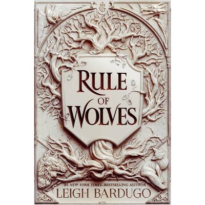 Rule of Wolves - (King of Scars Duology, 2) by Leigh Bardugo (Hardcover)