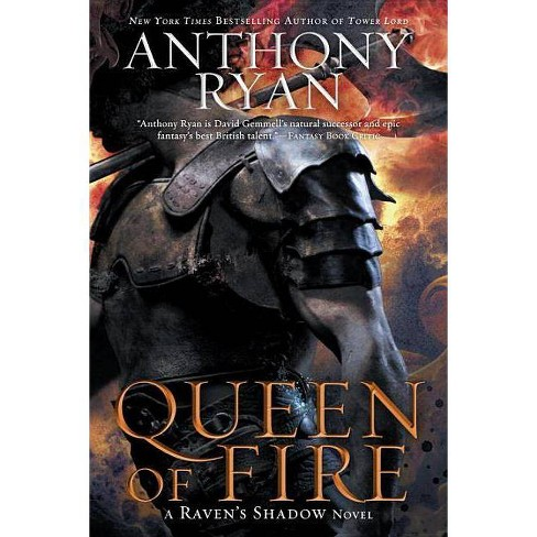 Queen of Fire - (Raven's Shadow Novel) by  Anthony Ryan (Paperback) - image 1 of 1