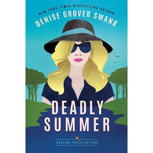 Deadly Summer - (Darling Investigations) by  Denise Grover Swank (Paperback) - image 1 of 1