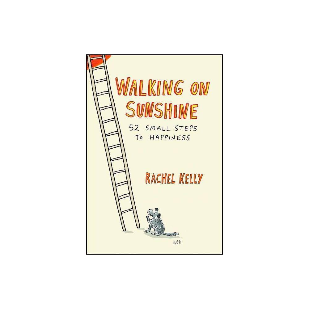 Walking on Sunshine - by Rachel Kelly (Paperback) Discounts