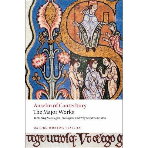 Anselm of Canterbury: The Major Works - (Oxford World's Classics (Paperback)) by  St Anselm (Paperback) - image 1 of 1