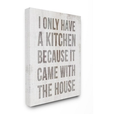 Stupell Industries Funny Kitchen Came with House Quote Cooking Humor