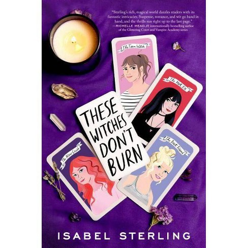 These Witches Don't Burn - by  Isabel Sterling (Hardcover) - image 1 of 1