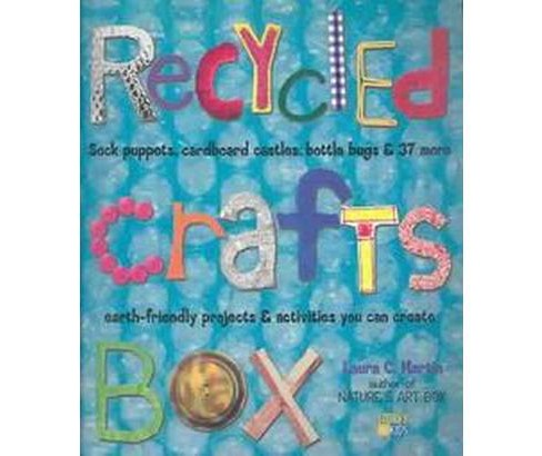 Recycled Crafts Box : Sock Puppets, Cardboard Castles, Bottle Bugs & 37 More Earth-Friendly Projects & - image 1 of 1