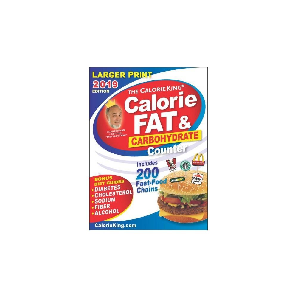 CalorieKing Calorie, Fat & Carbohydrate Counter 2019 - 31 Lgr Anl by Allan Borushek (Paperback)