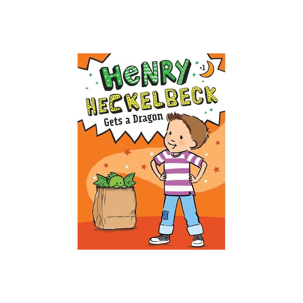 Henry Heckelbeck Gets A Dragon Volume 1 By Wanda Coven Hardcover