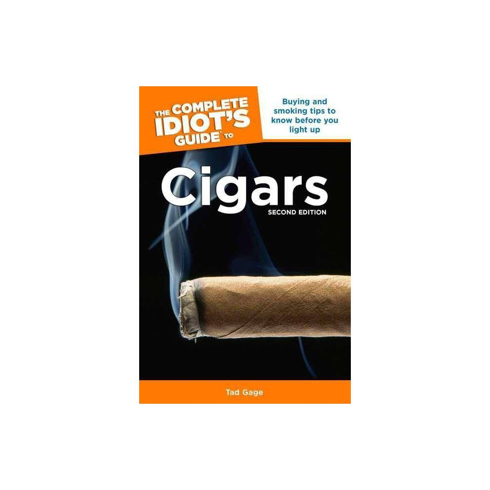 The Complete Idiot's Guide to Cigars, 2nd Edition - (Complete Idiot's Guides (Lifestyle Paperback)) Approximately 10 million Americans smoke cigars today, while cigar bars are popping everywhere. This book features a run-down of cigar terms, sizes and shapes and teaches readers how to clip, light, and smoke a cigar and even how to deal with an uneven burning cigar how to care for cigars, judge a good cigar, use tobacconists to help in their selections, and match drinks and meals with cigars. It also offers concise guidelines on how cigars are rated today, a run-down of the popular brands, and an overview of the new labels appearing on the market. Chapters cover the history of cigar tobacco, and famous real life and fictional smokers. Also includes a special section on cigars and the opposite sex. Tad Gage was a pioneer in the efforts that initiated today's consumer love affair with cigars. He served as editor and publisher of The Compleat Smoker, this country's first four-color quarterly magazine on cigars, pipes, tobacco, and spirits that debuted in 1990. He has authored numerous articles on cigars and serves on the executive committee for Chicagoland Pipe Collector's Club, which annually hosts the largest pipe, cigar, and tobacco convention in the U.S. Mr. Gage lives in Chicago.