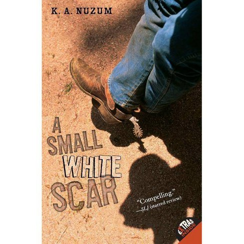 A Small White Scar - by  K A Nuzum (Paperback) - image 1 of 1