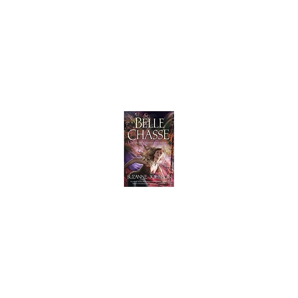 Belle Chasse (Hardcover) (Suzanne Johnson)