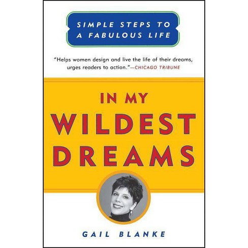 In My Wildest Dreams - by  Gail Blanke (Paperback) - image 1 of 1