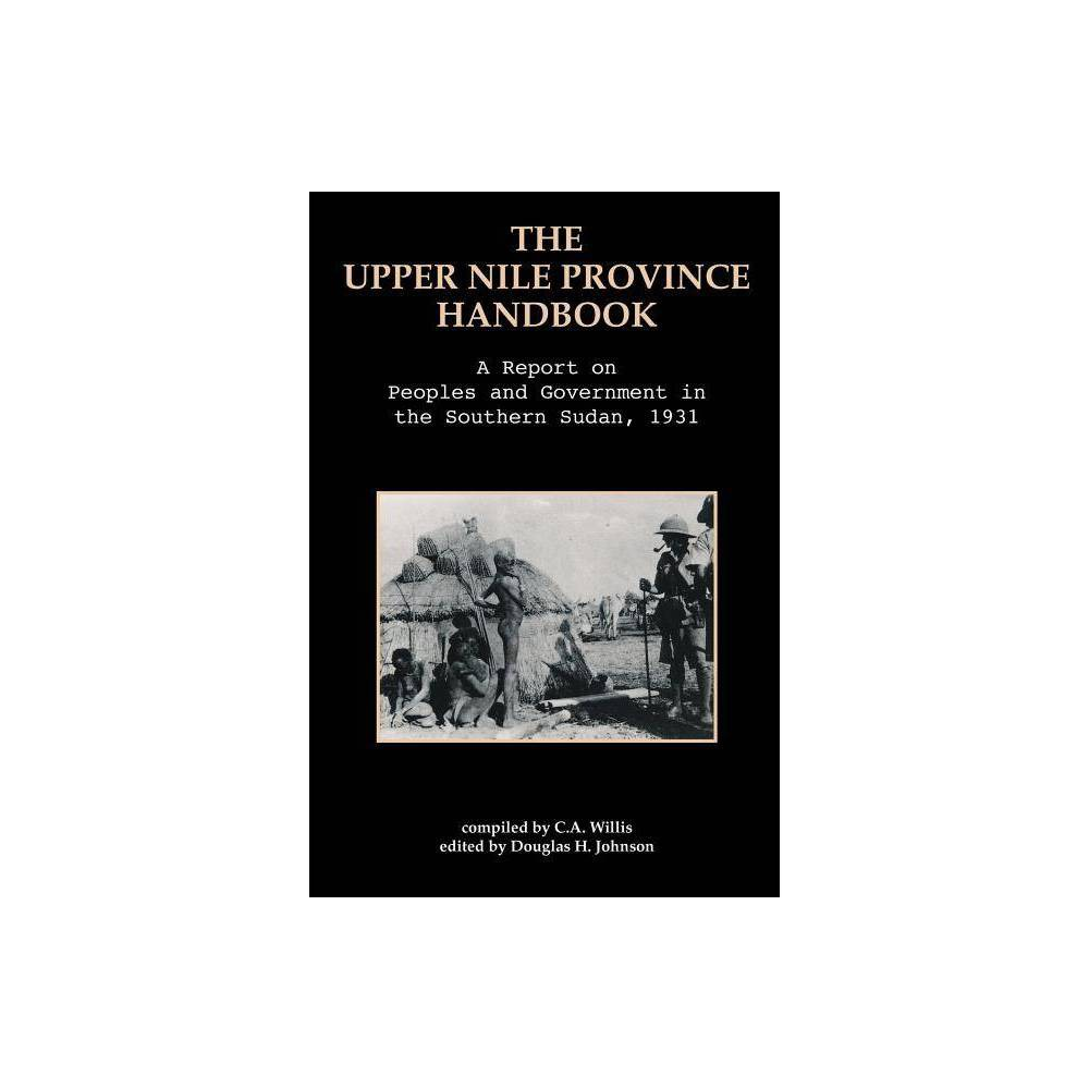 The Upper Nile Province Handbook By C A Willis Paperback