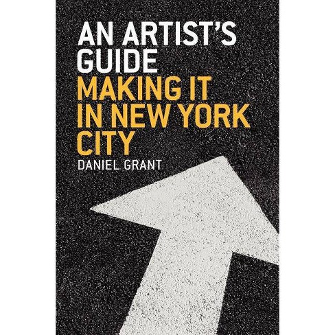 An Artist's Guide - by  Daniel Grant (Paperback) - image 1 of 1