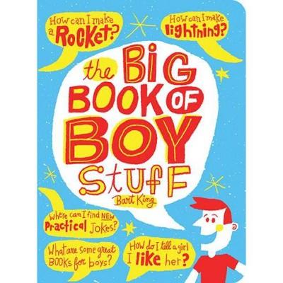 Big Book of Boy Stuff, Updated - by  Bart King & Chris Sabatino (Paperback)