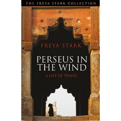 Perseus in the Wind - by  Freya Stark (Paperback)