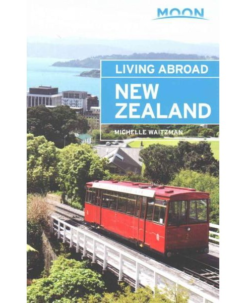 Moon Living Abroad New Zealand (Paperback) (Michelle Waitzman) - image 1 of 1