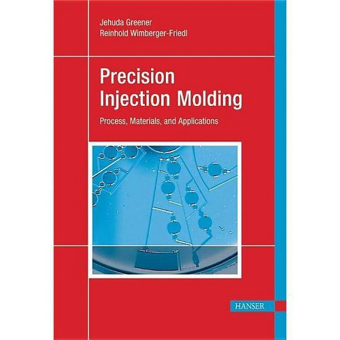 Precision Injection Molding - by  Jehuda Greener (Hardcover) - image 1 of 1