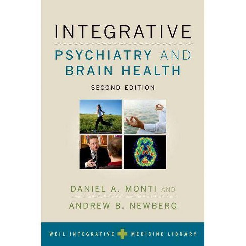 Integrative Psychiatry and Brain Health - 2 Edition by  Andrew Weil (Paperback) - image 1 of 1