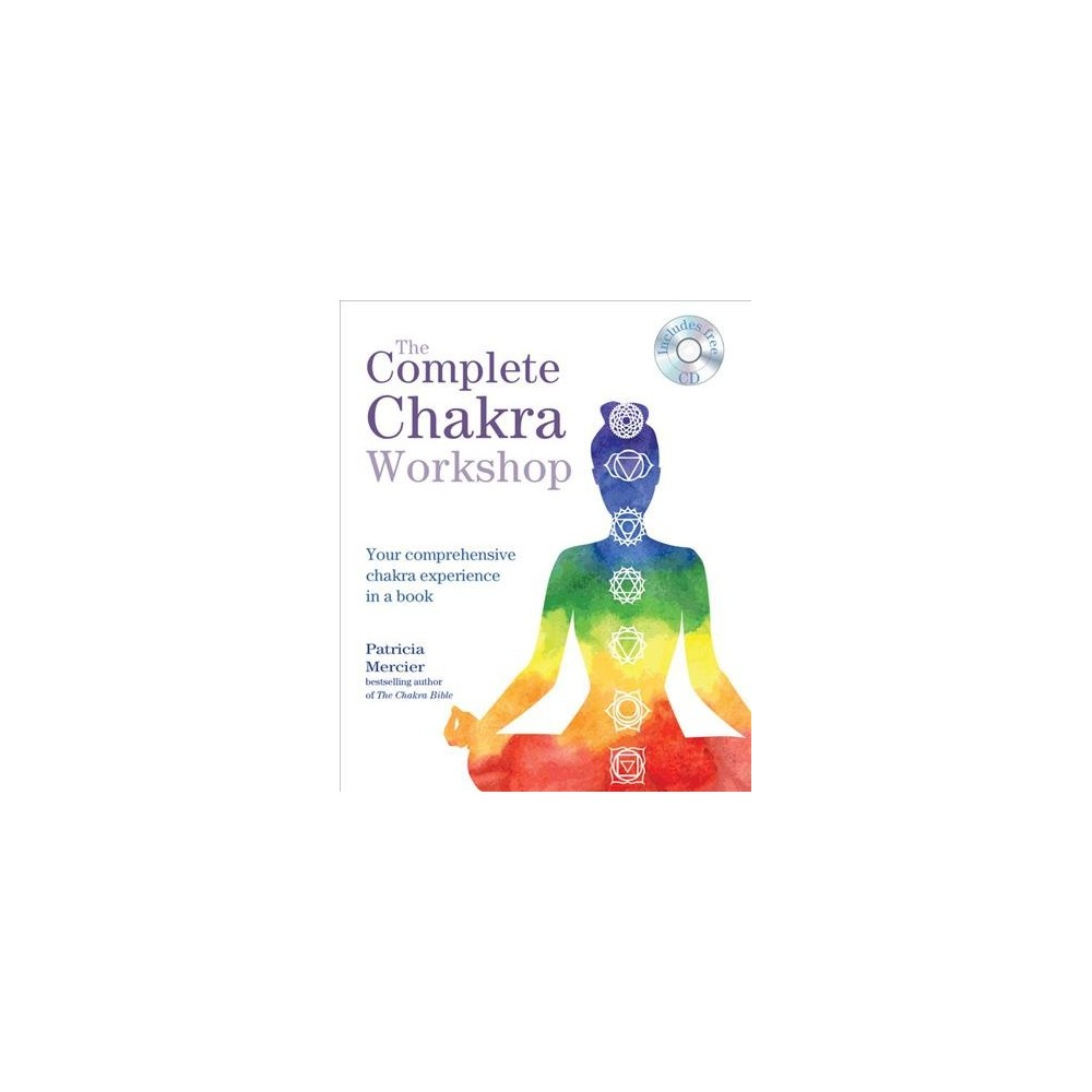 Complete Chakra Workshop : Your Comprehensive Chakra Experience in a Book (Paperback) (Patricia Mercier)
