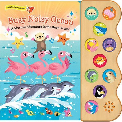 Busy Noisy Ocean - (Interactive Early Bird Children's Song Book with 10 Sing-Along Tunes) by  Carmen Crowe (Board Book)