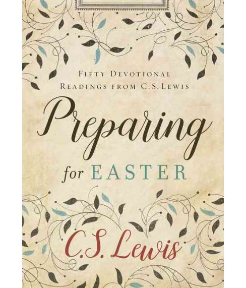 Preparing for Easter : Fifty Devotional Readings from C. S. Lewis (Reissue) (Hardcover) - image 1 of 1