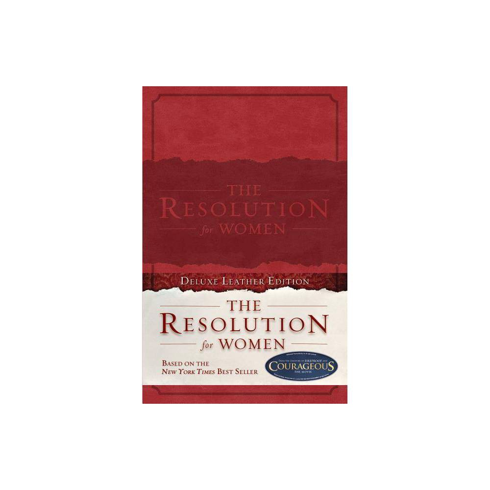 The Resolution for Women Leathertouch - by Priscilla Shirer & Stephen Kendrick & Alex Kendrick