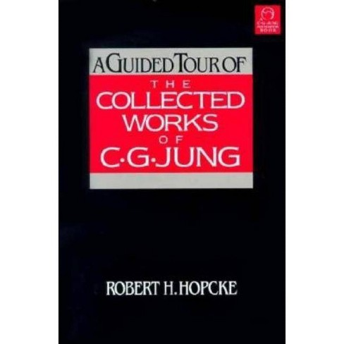 A Guided Tour of the Collected Works of C.G. Jung - 2 Edition by  Robert H Hopcke (Paperback) - image 1 of 1