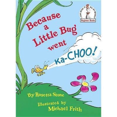 Because A Little Bug Went Ka-Choo (Hardcover) By Rosetta Stone