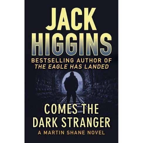 Comes the Dark Stranger - (Martin Shane Novels) by  Jack Higgins (Paperback) - image 1 of 1