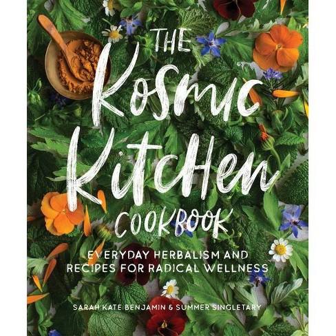 The Kosmic Kitchen Cookbook - by  Sarah Kate Benjamin & Summer Ashley Singletary (Paperback) - image 1 of 1