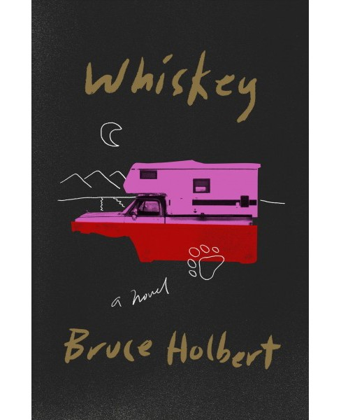 Whiskey -  by Bruce Holbert (Hardcover) - image 1 of 1