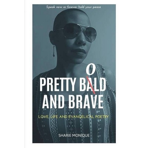 Pretty Bold and Brave - by  Sharie Monique (Paperback) - image 1 of 1