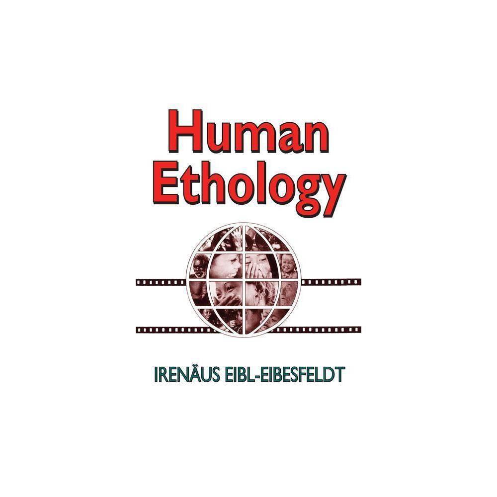Human Ethology By Irenaus Eibl Eibesfeldt Paperback
