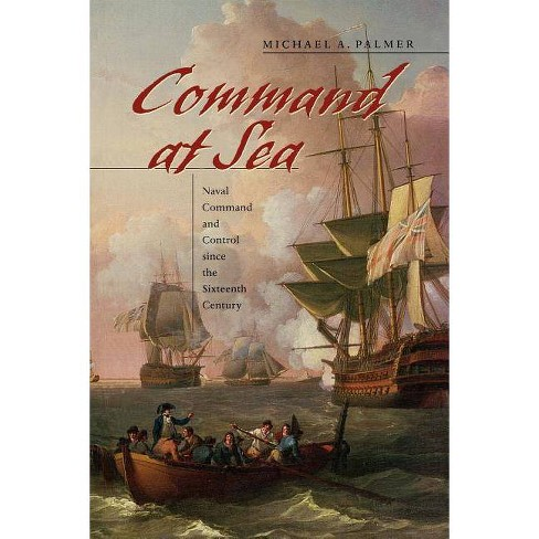 Command at Sea - by  Michael A Palmer (Paperback) - image 1 of 1