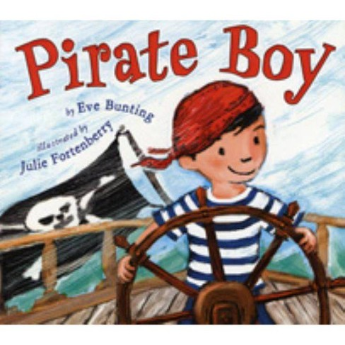 Pirate Boy - by  Eve Bunting (Paperback) - image 1 of 1