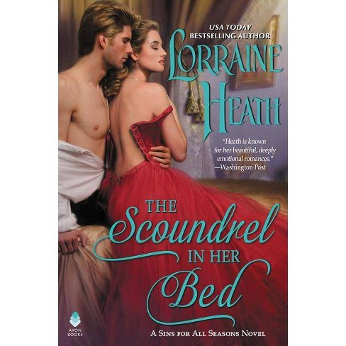 The Scoundrel in Her Bed - (Sins for All Seasons)by  Lorraine Heath (Hardcover) - image 1 of 1