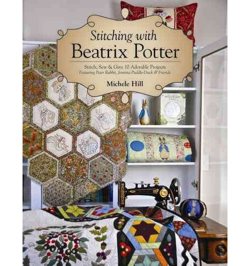 Stitching with Beatrix Potter -  by Michele Hill (Paperback) - image 1 of 1